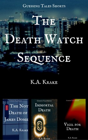 The Death Watch Sequence - KA KRAKE