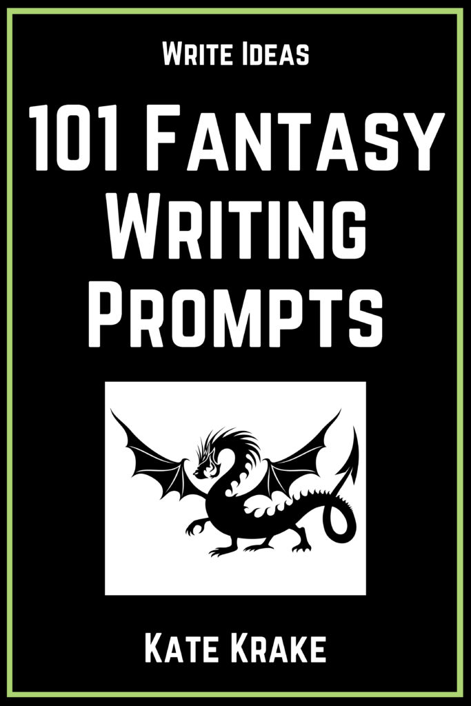101 Fantasy Writing Prompts - The Write Ideas Series of